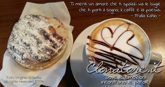 Ti meriti un amore che ti spazzi via le bugie che ti porti il sogno,il caffè e la poesia.  - Frida Kahlo